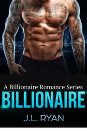 Billionaire Boxed Set - Billionaire Romance Series ebook by J.L. Ryan