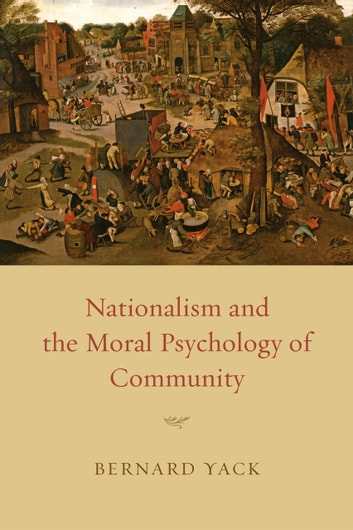 Nationalism and the Moral Psychology of Community ebook by Bernard Yack