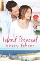 Island Proposal (Australis Island) ebook by Darry Fraser