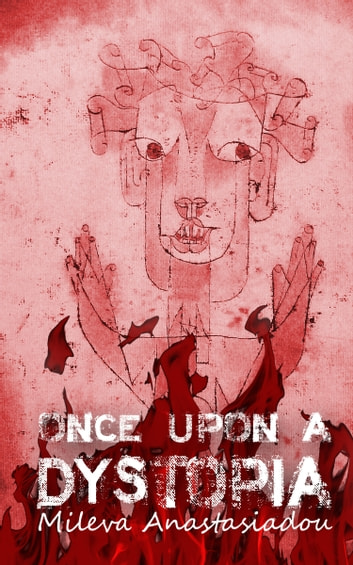 Once Upon a Dystopia ebook by Mileva Anastasiadou