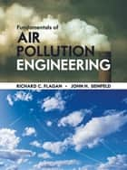 Fundamentals of Air Pollution Engineering ebook by Richard C. Flagan
