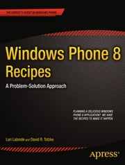 Windows Phone 8 Recipes - A Problem-Solution Approach ebook by Lori Lalonde,David R. Totzke