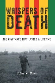 Whispers of Death - The Nightmare that Lasted a Lifetime ebook by John W. Nash