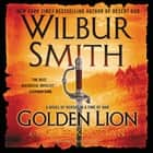Golden Lion audiobook by Wilbur Smith, Giles Kristian