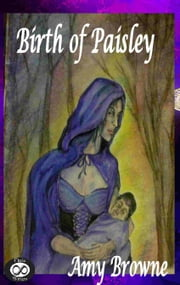 The Birth of Paisley (Paisley Series) ebook by Amy Browne