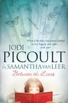 Between the Lines ebook by Jodi Picoult, Samantha van Leer