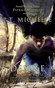 Desire (Brightest Kind of Darkness, Book 4) ebook by P.T. Michelle,Patrice Michelle