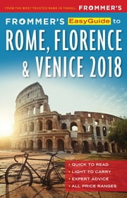 Frommer's EasyGuide to Rome, Florence and Venice 2018 ebook by Stephen Keeling, Donald Strachan, Elizabeth Heath