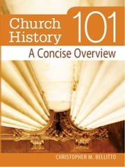 Church History 101 ebook by Christopher M. Bellitto