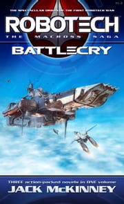 Robotech: The Macross Saga: Battle Cry ebook by Jack McKinney