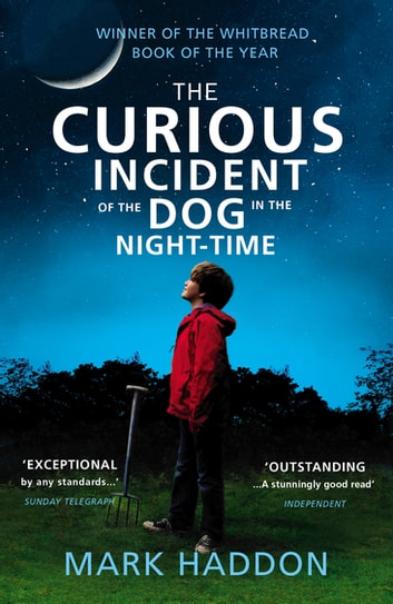 The Curious Incident Of The Dog In The Night-Time ebook by Mark Haddon