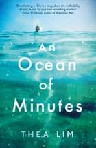 An Ocean of Minutes ebook by Thea Lim