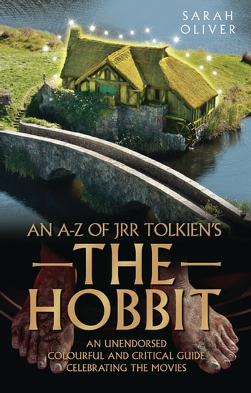 An A-Z of JRR Tolkien's The Hobbit ebook by Sarah Oliver