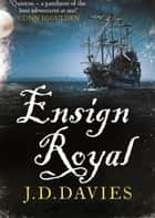 Ensign Royal ebook by J. D. Davies