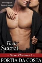 Their Secret - Secret Pleasures, #2 ebook by