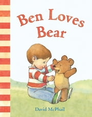 Ben Loves Bear ebook by David McPhail