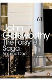 The Forsyte Saga - Volume 1 ebook by John Galsworthy