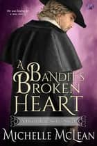 A Bandit's Broken Heart ebook by