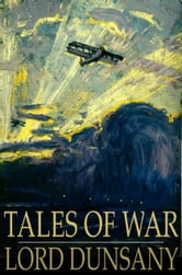 Tales of War ebook by Lord Dunsany