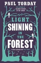 Light Shining in the Forest ebook by Paul Torday