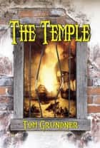 The Temple ebook by Tom Grundner