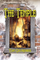 THE TEMPLE: Book Three of the Sir Sidney Smith Series ebook by Tom Grundner