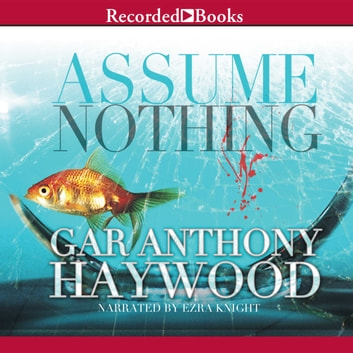 Assume Nothing audiobook by Gar Anthony Haywood