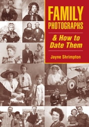 Family Photographs and How to Date Them ebook by Jayne Shrimpton