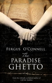 The Paradise Ghetto ebook by Fergus O'Connell