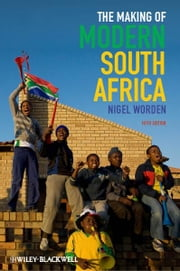 The Making of Modern South Africa - Conquest, Apartheid, Democracy ebook by Nigel Worden