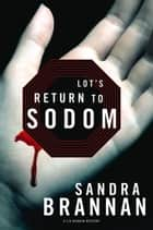 Lot's Return to Sodom: A Liv Bergen Mystery ebook by Sandra Brannan