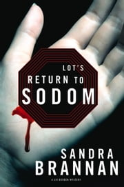 Lot's Return to Sodom: A Liv Bergen Mystery - A Liv Bergen Mystery ebook by Sandra Brannan