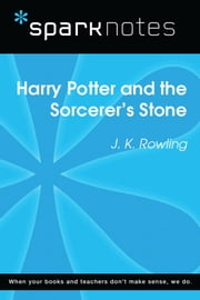 Harry Potter and the Sorcerer's Stone (SparkNotes Literature Guide) ebook by SparkNotes