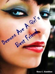 Demons Are A Girl's Best Friend ebook by Ross Hamilton