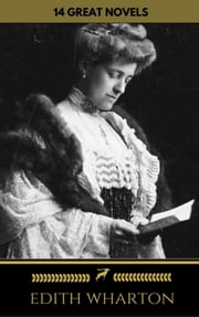 Edith Wharton: 14 Great Novels (Golden Deer Classics) ebook by Edith Wharton, Golden Deer Classics