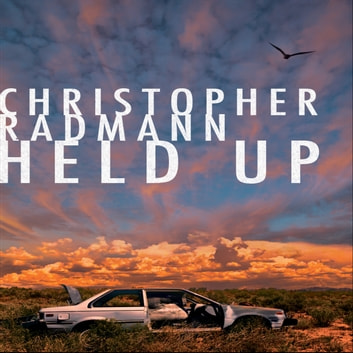 Held Up audiobook by Christopher Radmann