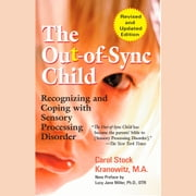 The Out-of-Sync Child - Recognizing and Coping with Sensory Processing Disorder audiobook by Carol Kranowitz