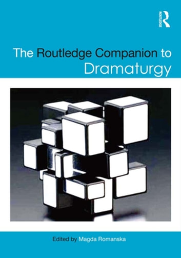 The Routledge Companion to Dramaturgy ebook by