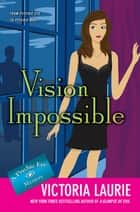 Vision Impossible ebook by Victoria Laurie