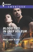 Blood Ties in Chef Voleur ebook by Mallory Kane