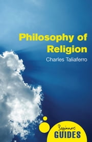 Philosophy of Religion - A Beginner's Guide ebook by Charles Taliaferro