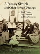 A Family Sketch and Other Private Writings ebook by