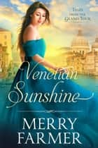 Venetian Sunshine ebook by Merry Farmer