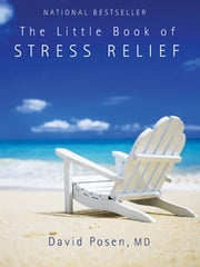 The Little Book of Stress Relief ebook by David Posen