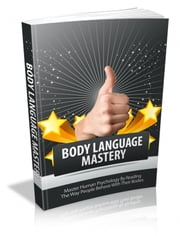 Body Language Mastery ebook by Anonymous