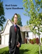 Real Estate Agent Handbook ebook by V.T.