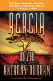 Acacia - The Acacia Trilogy, Book One ebook by David Anthony Durham