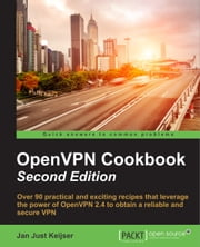 OpenVPN Cookbook - Second Edition ebook by Jan Just Keijser