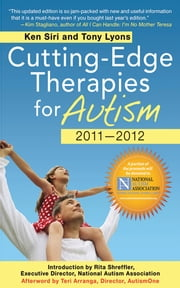Cutting-Edge Therapies for Autism 2010-2011 ebook by Ken Siri,Tony Lyons,Mark Freilich,Teri Arranga