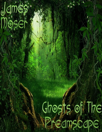 Ghosts of the Dreamscape ebook by James Moser